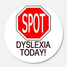 STOP or SPOT Dyslexia Today! Round Car Magnet