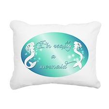 Im really a mermaid Rectangular Canvas Pillow