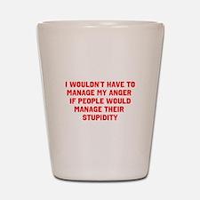 Anger vs Stupidity Shot Glass