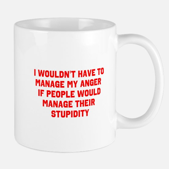 Anger vs Stupidity Mugs