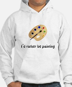 I'd rather be painting Hoodie