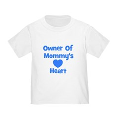 Owner Of Mommy's Heart T