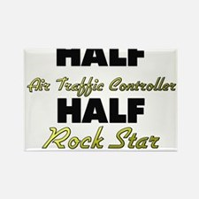 Half Air Traffic Controller Half Rock Star Magnets