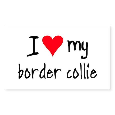 I LOVE MY Border Collie Sticker (Rectangle)