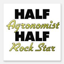 Half Agronomist Half Rock Star Square Car Magnet 3