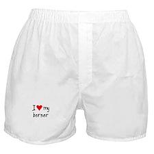 I LOVE MY Berner Boxer Shorts