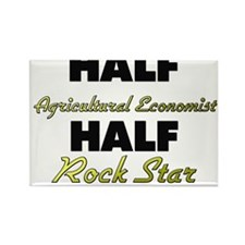 Half Agricultural Economist Half Rock Star Magnets