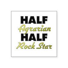 Half Agrarian Half Rock Star Sticker