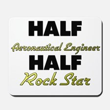 Half Aeronautical Engineer Half Rock Star Mousepad