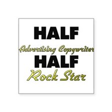 Half Advertising Copywriter Half Rock Star Sticker