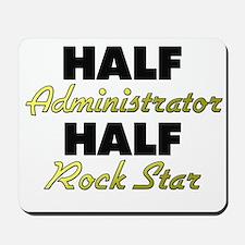 Half Administrator Half Rock Star Mousepad