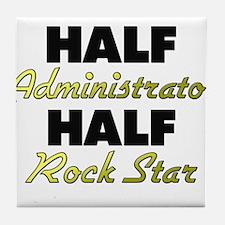Half Administrator Half Rock Star Tile Coaster