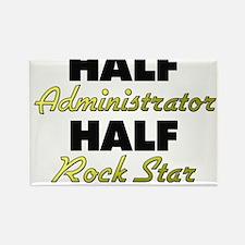 Half Administrator Half Rock Star Magnets