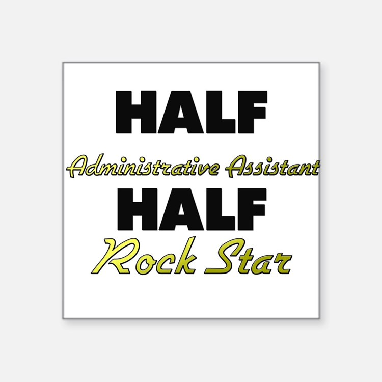Half Administrative Assistant Half Rock Star Stick