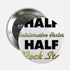 "Half Administrative Assistant Half Rock Star 2.25"""