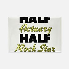 Half Actuary Half Rock Star Magnets