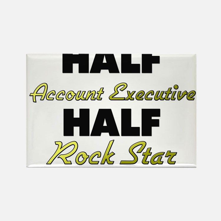 Half Account Executive Half Rock Star Magnets
