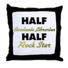Half Academic Librarian Half Rock Star Throw Pillo