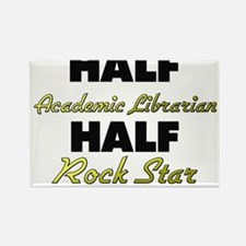 Half Academic Librarian Half Rock Star Magnets