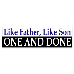 One and Done (Bumper Sticker)