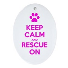 Hot Pink Keep Calm And Rescue On Ornament (Oval)