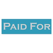 """Paid For"" Bumper Bumper Sticker"