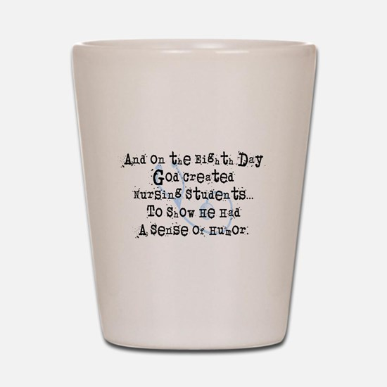 eighth day nursing students Shot Glass