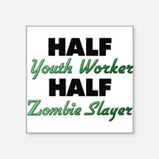 Half Youth Worker Half Zombie Slayer Sticker