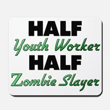 Half Youth Worker Half Zombie Slayer Mousepad