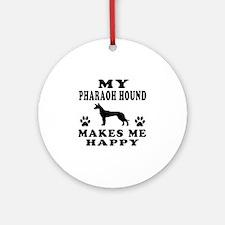 My Pharaoh Hound makes me happy Ornament (Round)