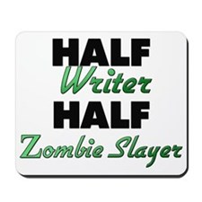 Half Writer Half Zombie Slayer Mousepad