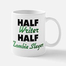 Half Writer Half Zombie Slayer Mugs