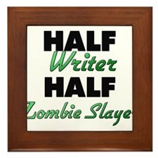 Half Writer Half Zombie Slayer Framed Tile