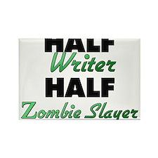 Half Writer Half Zombie Slayer Magnets