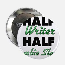 """Half Writer Half Zombie Slayer 2.25"""" Button"""