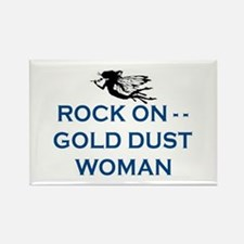 GOLD DUST WOMAN Rectangle Magnet