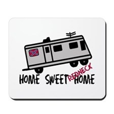 Home Sweet Redneck Home RV Mousepad