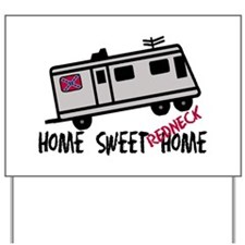 Home Sweet Redneck Home RV Yard Sign