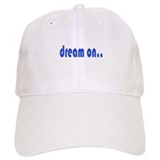 DREAM ON Baseball Cap