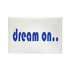 DREAM ON Rectangle Magnet