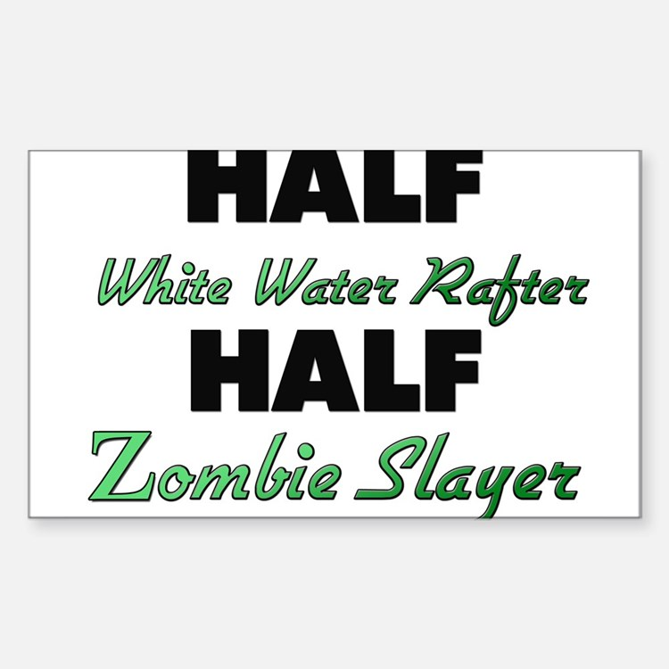 Half White Water Rafter Half Zombie Slayer Decal