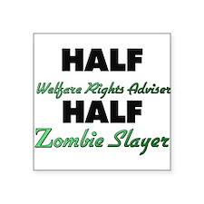 Half Welfare Rights Adviser Half Zombie Slayer Sti