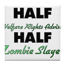 Half Welfare Rights Adviser Half Zombie Slayer Til