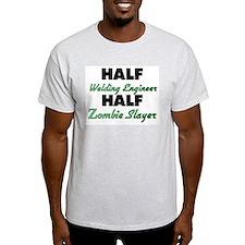 Half Welding Engineer Half Zombie Slayer T-Shirt