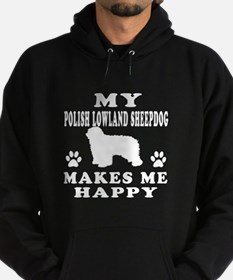 My Polish Lowland Sheepdog makes me happy Hoodie