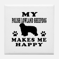 My Polish Lowland Sheepdog makes me happy Tile Coa