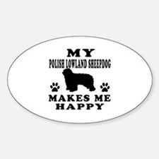 My Polish Lowland Sheepdog makes me happy Decal