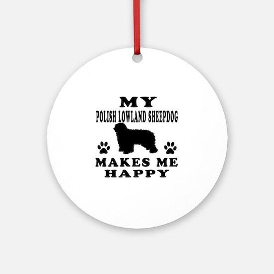 My Polish Lowland Sheepdog makes me happy Ornament