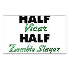 Half Vicar Half Zombie Slayer Bumper Stickers