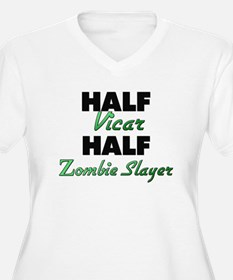 Half Vicar Half Zombie Slayer Plus Size T-Shirt